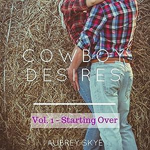 Cowboy Desires: Vol. 1 - Starting Over Audiobook