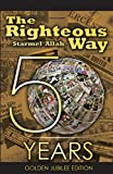 The Righteous Way (Golden Jubilee Edition)