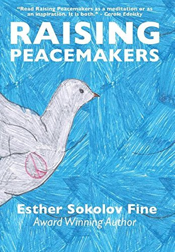 Raising Peacemakers by Esther Sokolov Fine (2015-06-23)