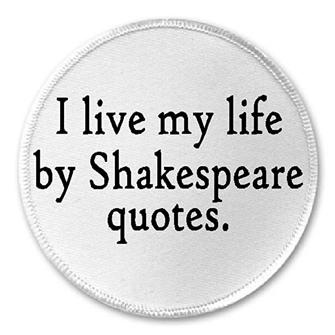 Amazoncom I Live My Life By Shakespeare Quotes 3 Sew