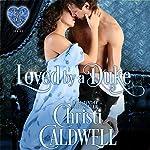 Loved by a Duke: The Heart of a Duke Series Book 4 | Christi Caldwell