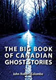 img - for The Big Book of Canadian Ghost Stories book / textbook / text book