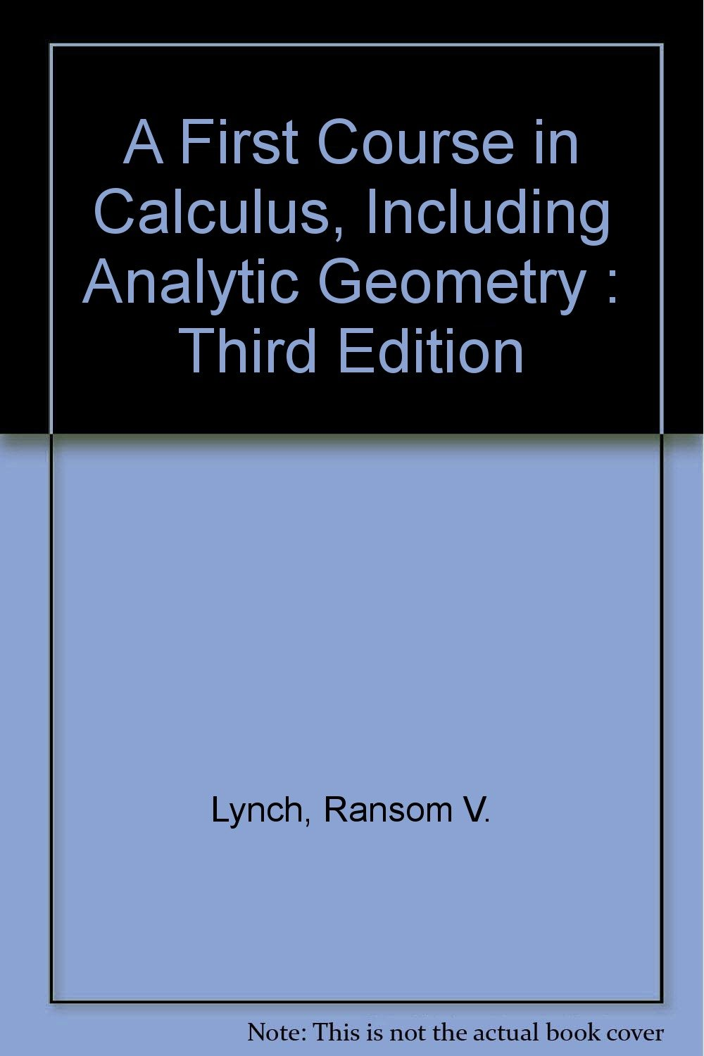 A First Course in Calculus, Including Analytic Geometry : Third Edition  Paperback – 1983