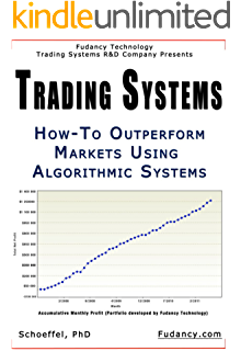 Trading Systems - How-To outperform markets using algorithmic systems (2nd Edition)