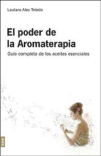 El Poder de la Aromaterapia 2°ed (Spanish Edition)