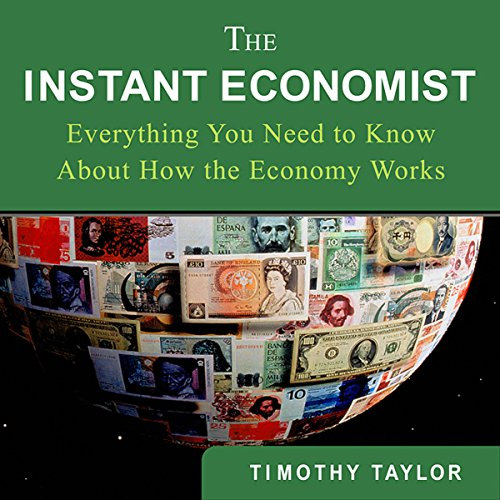The Instant Economist: Everything You Need to Know About How the Economy Works Audiobook [Free Download by Trial] thumbnail