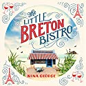 The Little Breton Bistro Audiobook by Nina George Narrated by Julia Franken