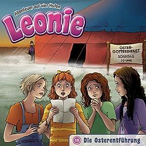 Die Osterentführung (Leonie - Abenteuer auf vier Hufen 15) Hörspiel