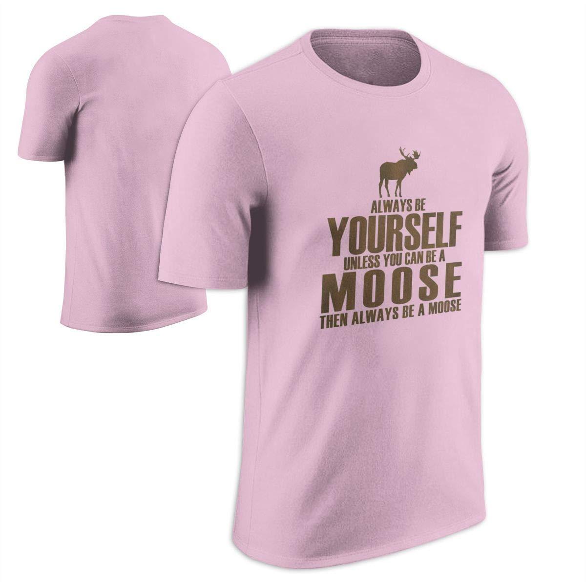 Fssatung Always Be Yourself Moose S Custom T Shirts