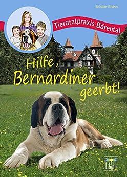 Hilfe, Bernhardiner geerbt! (Tierarztpraxis Bärental 1) (German Edition) by [Endres, Brigitte]