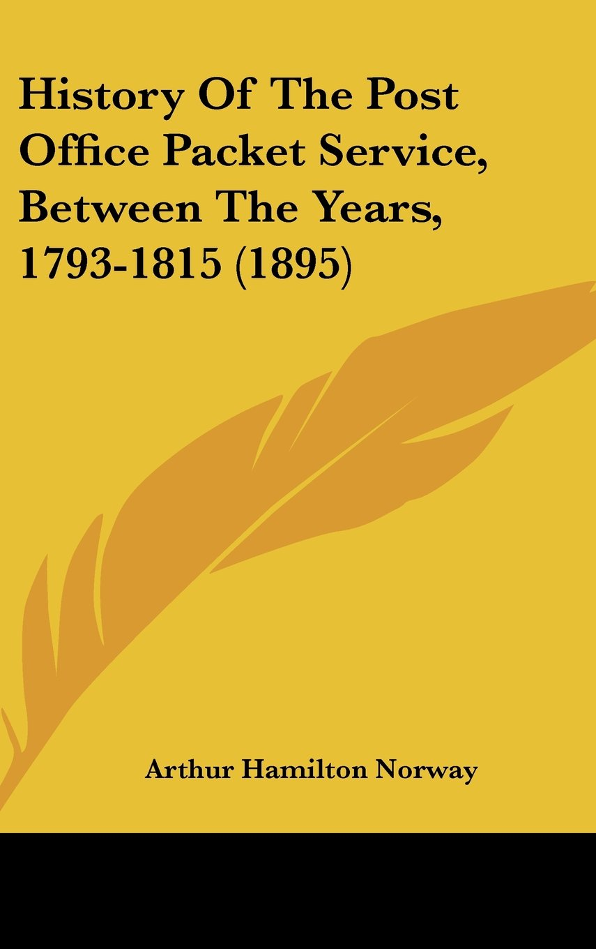 History Of The Post Office Packet Service, Between The Years, 1793-1815 (1895) ebook