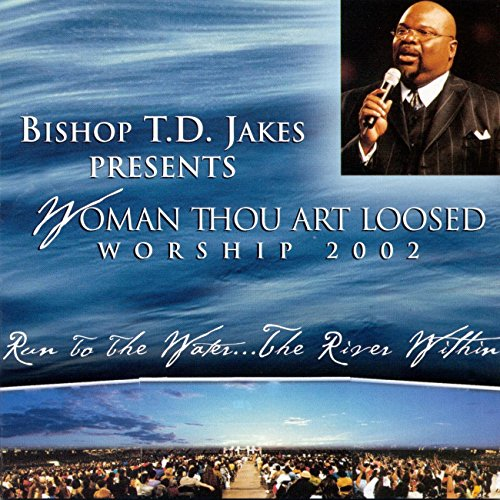 Woman Thou Art Loosed Worship 2002, Run To The Water...The River Within (Live)