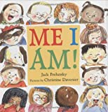 Me I Am!, Jack Prelutsky, 0374349029
