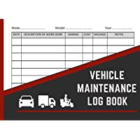 Vehicle Maintenance Log Book: An Auto Repair and Service Log Book for All Vehicles including Cars, Trucks and…