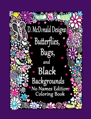 D. McDonald Designs Butterflies, Bugs, and Black Backgrounds No Names Edition Co