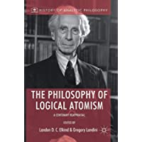 The Philosophy of Logical Atomism: A Centenary Reappraisal