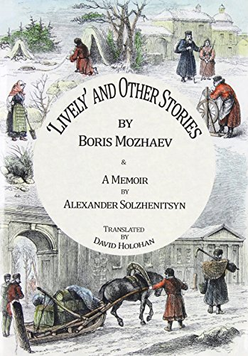 'Lively' and Other Stories by Boris Mozhaev & A Memoir by Alexander Solzhenitsyn