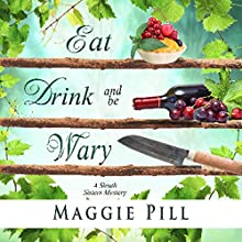 Eat, Drink, and Be Wary: The Sleuth Sisters Mysteries, Book 5 | Livre audio Auteur(s) : Maggie Pill Narrateur(s) : Anne Jacques, Laura Bednarski, Judy Blue