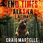 Return: End Times Alaska, Book 3 | Craig Martelle