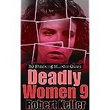 Deadly Women Volume 9: 20 Shocking True Crime Cases of Women Who Kill
