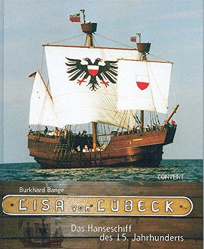 Lisa von Lübeck - Das Hanseschiff des 15. Jahrhundert