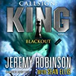 Callsign King - Book 3 - Blackout: A Jack Sigler - Chess Team Novella | Jeremy Robinson,Sean Ellis