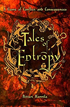 Tales of Entropy: A Game of Conflict and Consequences by [Hannila, Petteri]