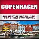 Copenhagen: The Best Of Copenhagen for Short Stay Travel | Gary Jones