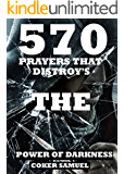 570 PRAYERS THAT DISTROY'S THE POWER OF DARKNESS