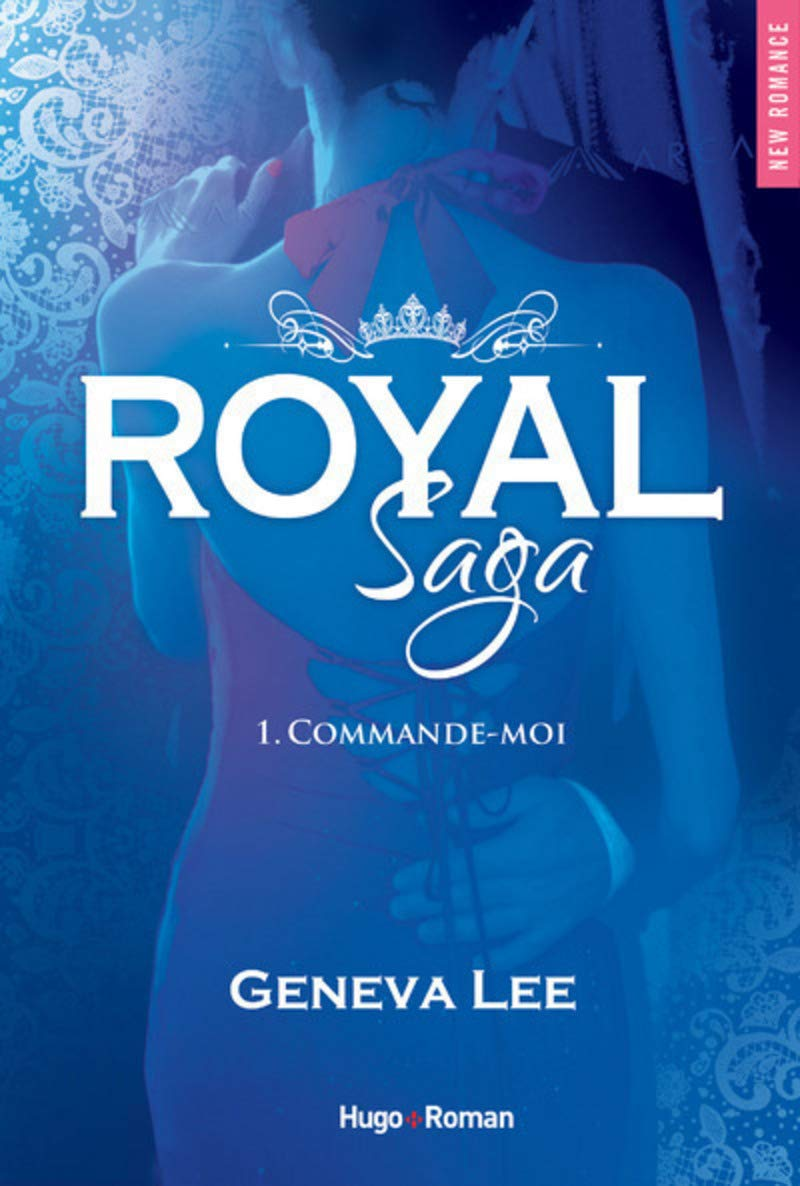 Amazon.fr - Royal Saga - tome 1 Commande-moi - Lee, Geneva ...