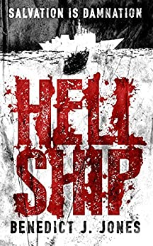 Hell Ship by [Jones, Benedict J.]