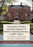 Governor's Houses and State Houses of British Colonial America, 1607-1783: An Historical, Architectural and Archaeological Survey