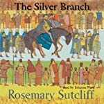 The Silver Branch  | Rosemary Sutcliff