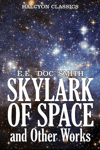 The Skylark of Space and Other Works by E.E.