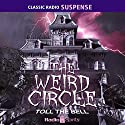 The Weird Circle: Toll the Bell Radio/TV Program by Edgar Allan Poe, Herman Melville, Emily Bronte Narrated by William Johnstone, Frank Lovejoy, Mercedes McCambridge