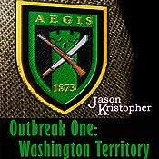 Outbreak One: Washington Territory: The Walker Chronicles | Jason Kristopher