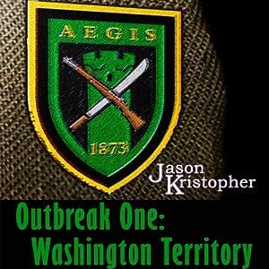Outbreak One: Washington Territory Audiobook
