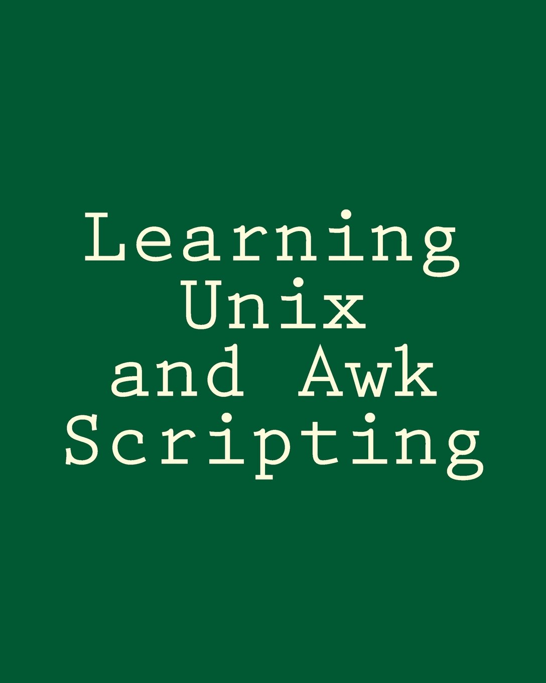 Learning Unix and Awk Scripting