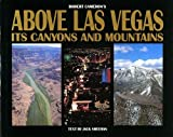 Above Las Vegas, Its Canyons and Mountains, Robert Cameron and Jack Sheehan, 0918684544