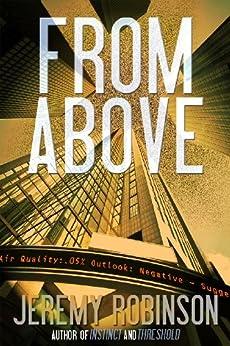 FROM ABOVE - A Novella by [Robinson, Jeremy]