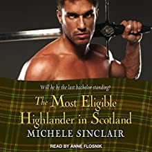 The Most Eligible Highlander in Scotland: McTiernay Brothers Series, Book 7 Audiobook by Michele Sinclair Narrated by Anne Flosnik