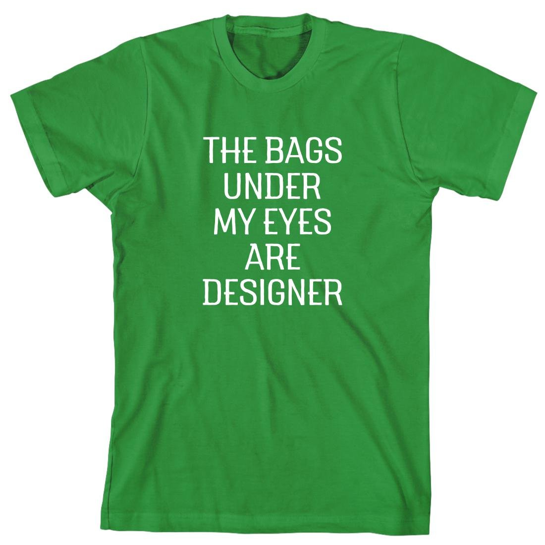 The Bags Under My Eyes Are Designer Shirt 3638