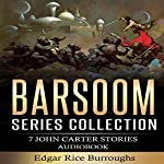 Barsoom Series Collection: 7 John Carter Stories  | Edgar Rice Burroughs
