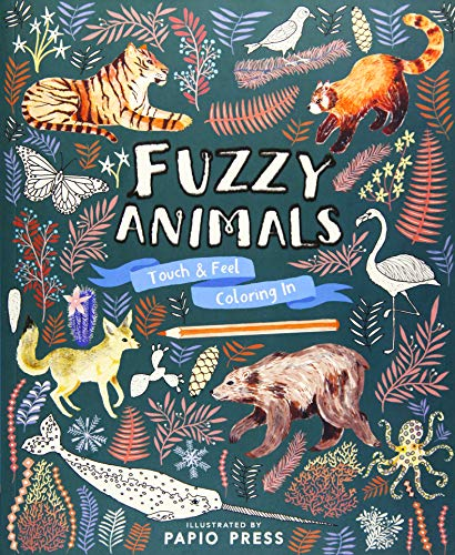 Fuzzy Animals: Touch and Feel Coloring In (Touch & Feel Coloring in) -