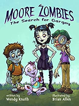 Moore Zombies: The Search for Gargoy by [Knuth, Wendy]