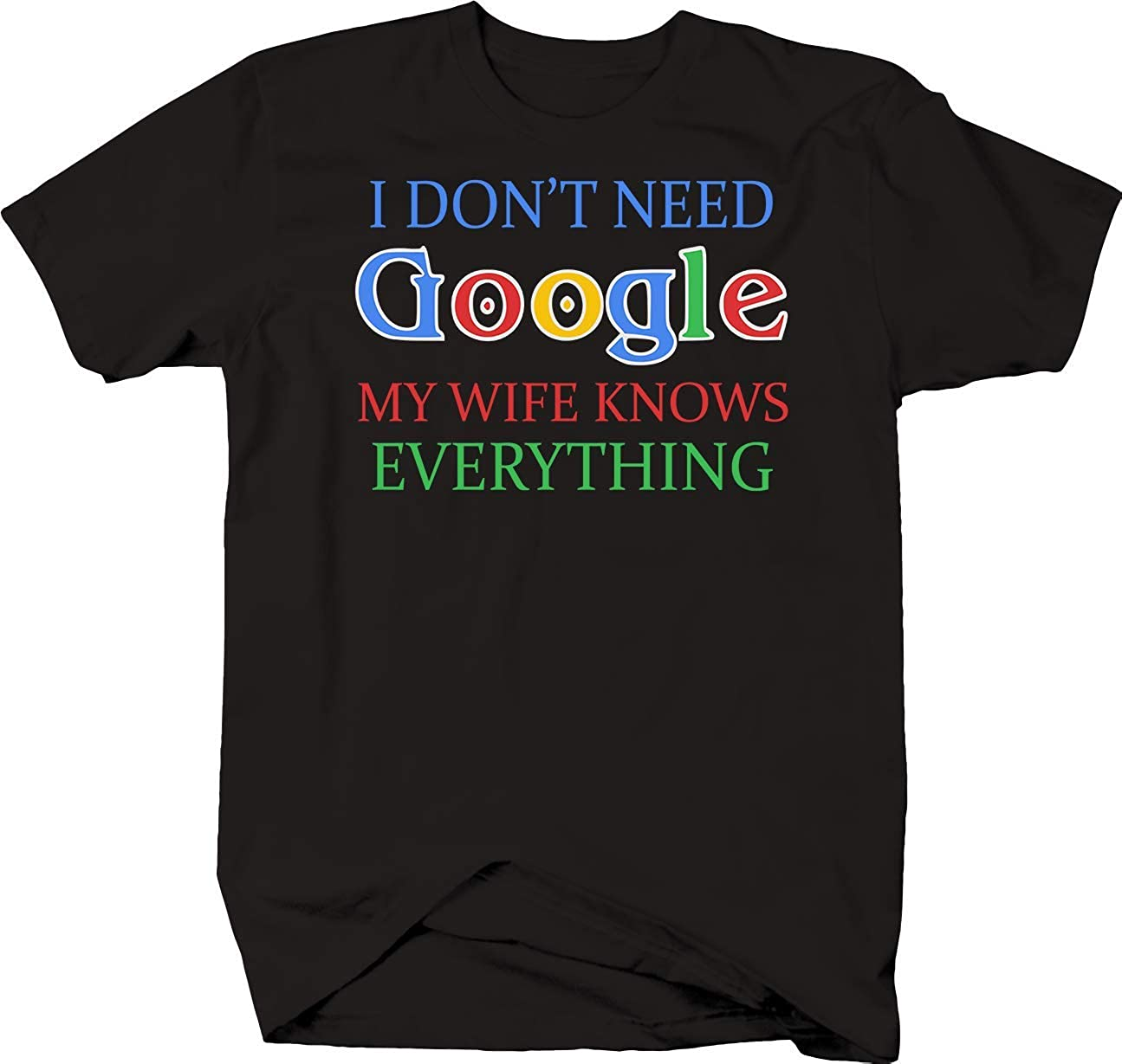 Don T Need Google My Wife Knows Everything Husband Marriage 4402 Shirts