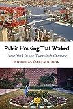 public housing - Public Housing That Worked: New York in the Twentieth Century