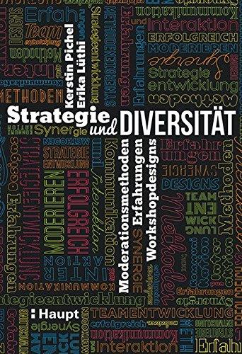 Strategie und Diversität: Moderationsmethoden, Erfahrungen, Workshopdesigns