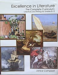Excellence in Literature, the Complete Curriculum: Literature and Writing for Grades 8 - 12 (2nd Ed)