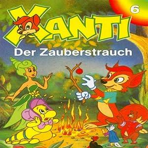 Der Zauberstrauch (Xanti 6) Hörspiel